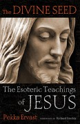 The Divine Seed: The Esoteric Teachings of Jesus